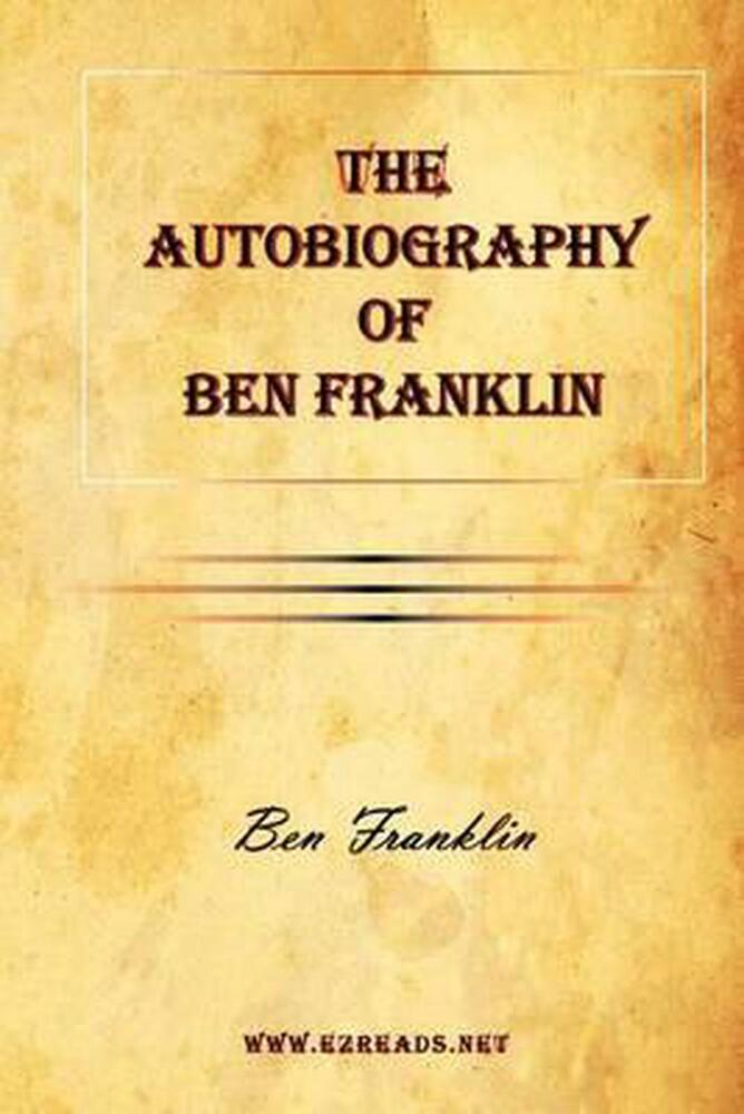 ben franklin autobiography summary The autobiography of benjamin franklin has 52,153 ratings and 2,427 reviews darwin8u said:  cites its main source as ben franklin's autobiography,.