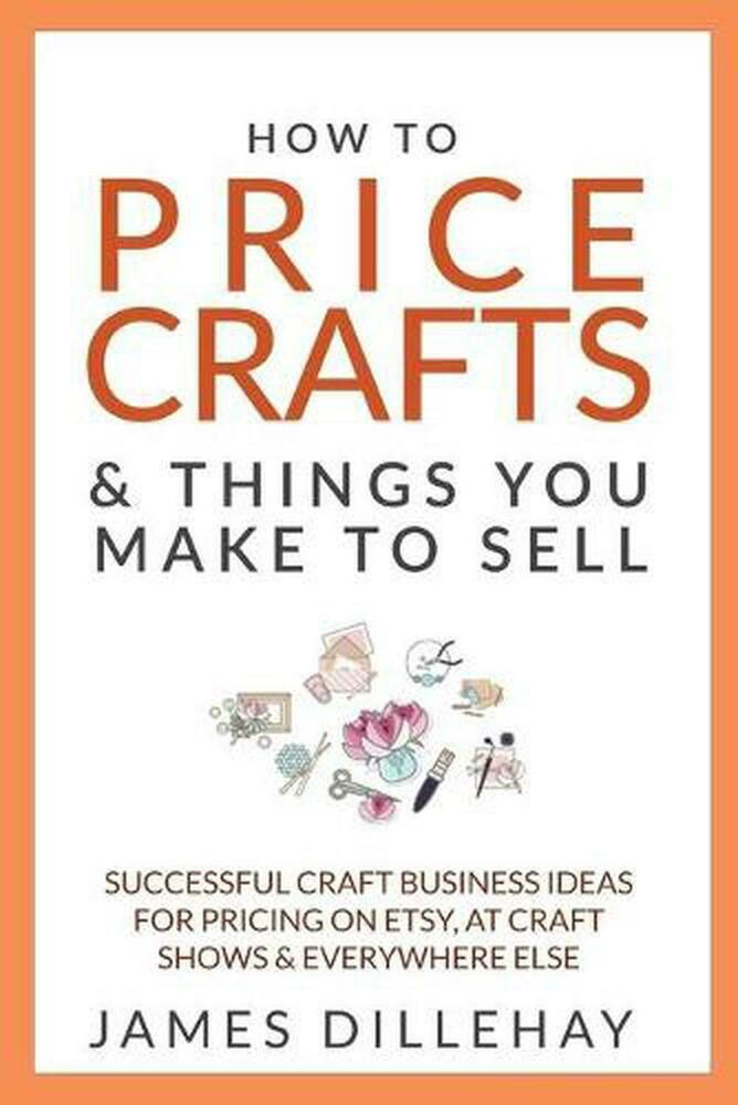 New how to price crafts and things you make to sell by for How to sell things you make