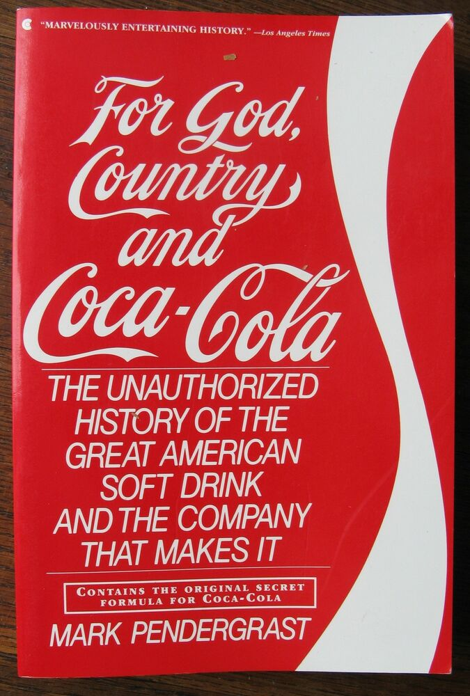 Details about   For God, Country and Coca-Cola by Mark Pedergrast. With original secret formula
