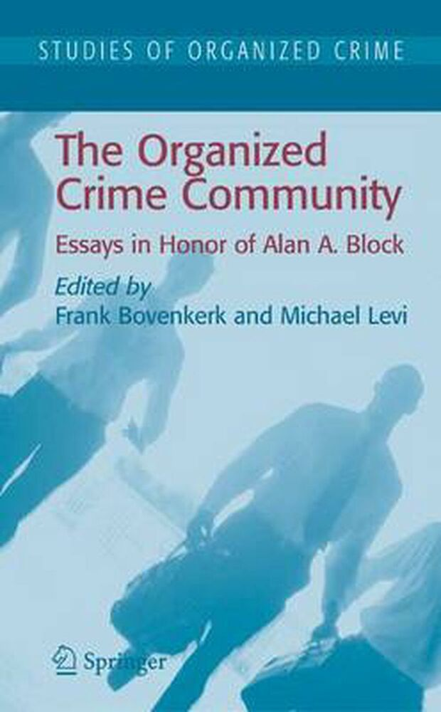 social organized crime perspective essay example Read organized crime free essay and over 88,000 other research documents social upbringing, economics, cultural comparative perspective on organized crime.