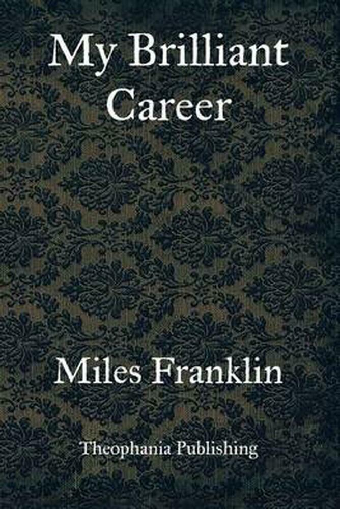 miles franklins my brilliant career essay Essays and criticism on miles franklin's my brilliant career - critical evaluation.