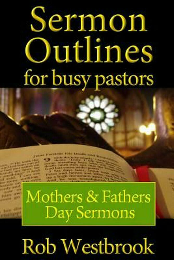 Sermon For The Feast Of St Michael All Angels: Sermon Outlines For Busy Pastors: Mothers And Fathers Day