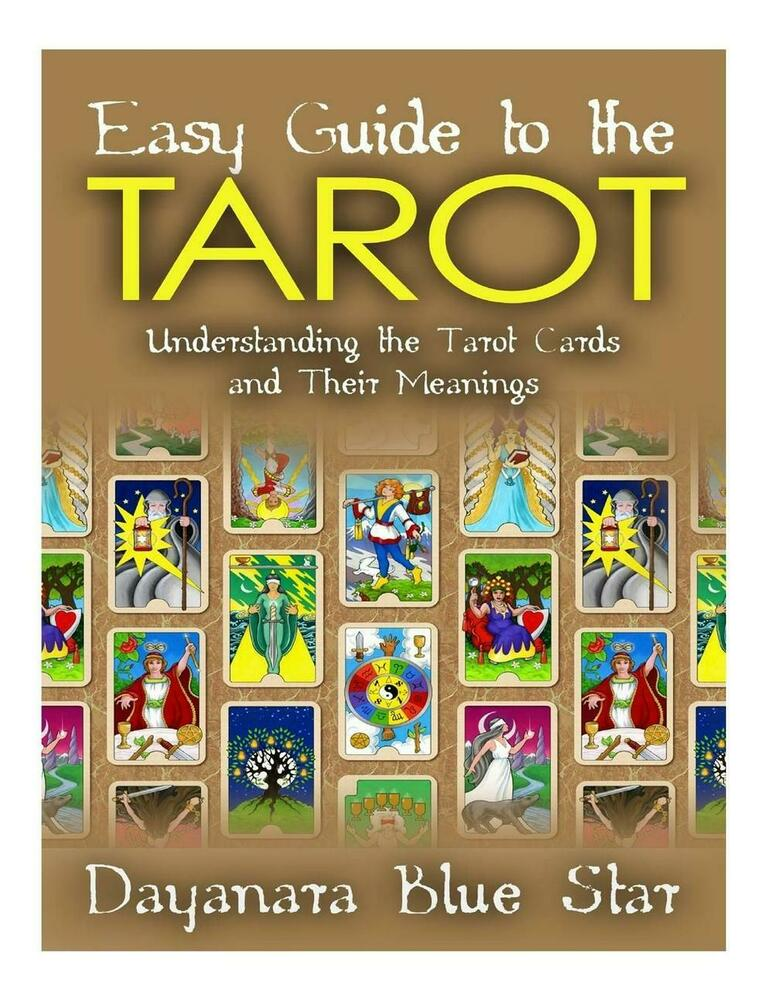 Easy Guide To The Tarot: Understanding The Tarot Cards And
