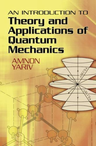 an introduction to the theory of quantim mechanics Can start with an explanation of the basics of quantum mechanics for introduction to quantum mechanics quantum mechanics arose as a superior theory.