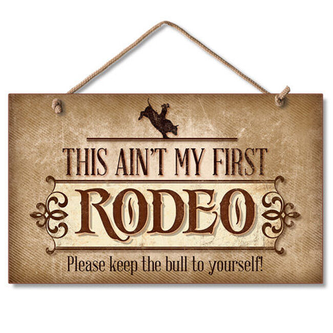 western lodge cabin decor ain t my first rodeo wood sign