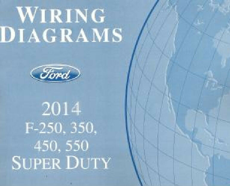2014 Ford F250 F350 F450 F550 Factory Wiring Diagram Scehmatics Manual