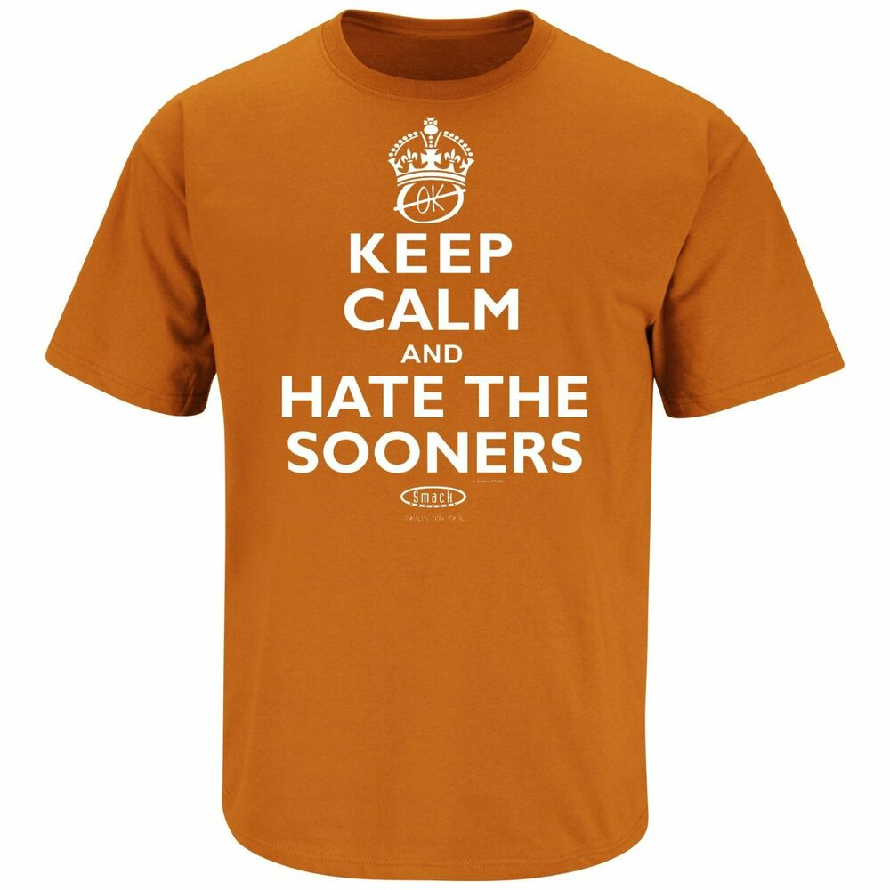 Texas fan keep calm and hate the sooners t shirt orange for Talk texan to me shirt