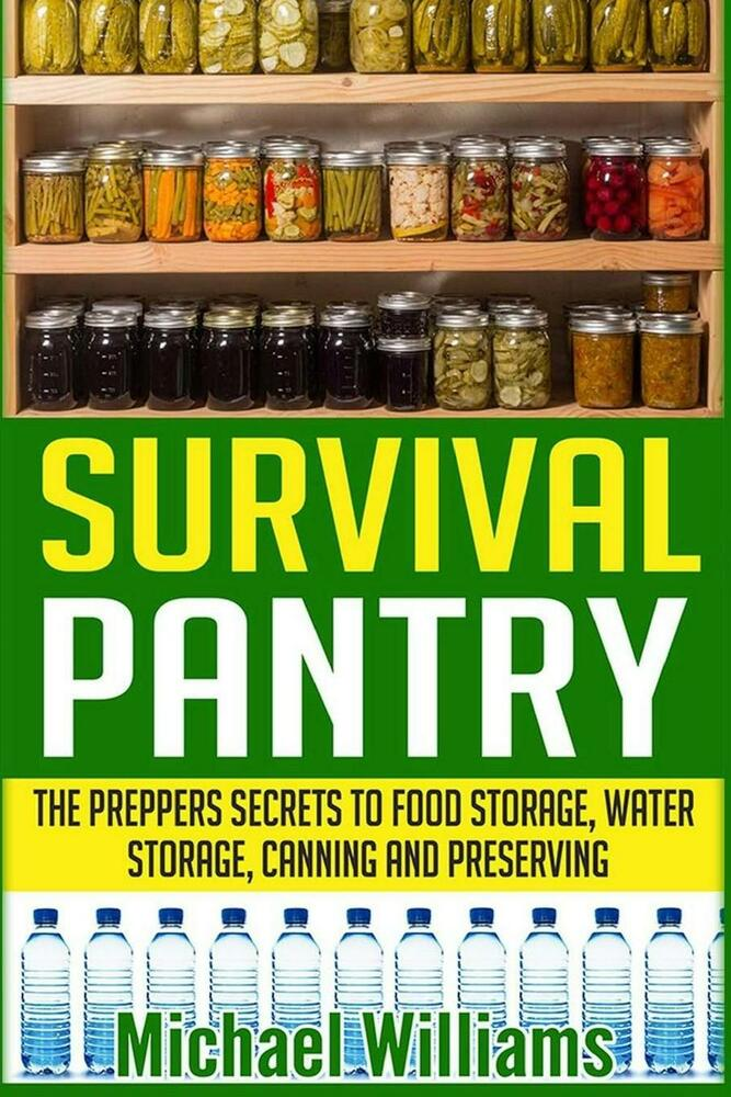 New Survival Pantry The Preppers Secret To Food Storage