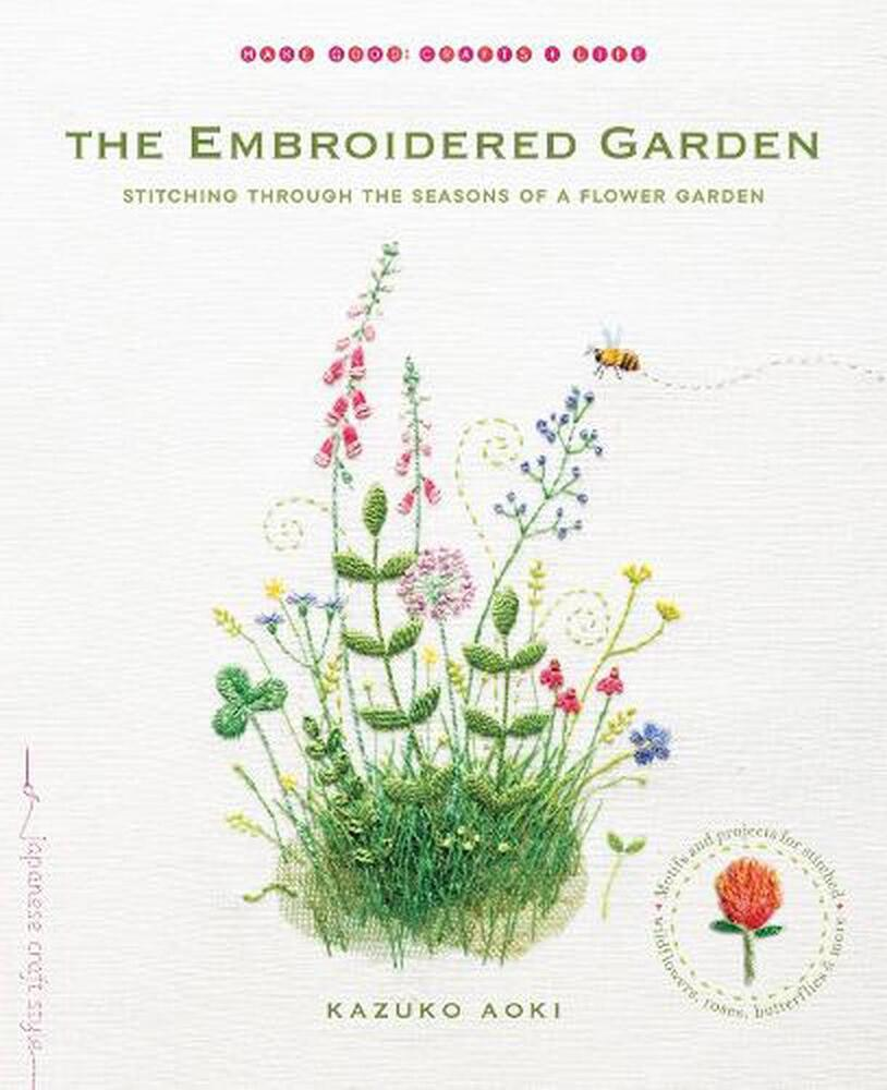 The embroidered garden stitching through seasons of a