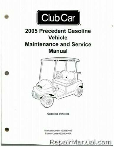 2005 club car precedent gas vehicle golf cart service manual rh ebay com Repair Manuals Parts Manual