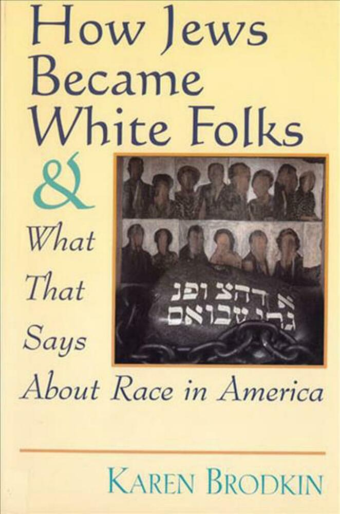 How Jews Became White Folks And What That Says About Race