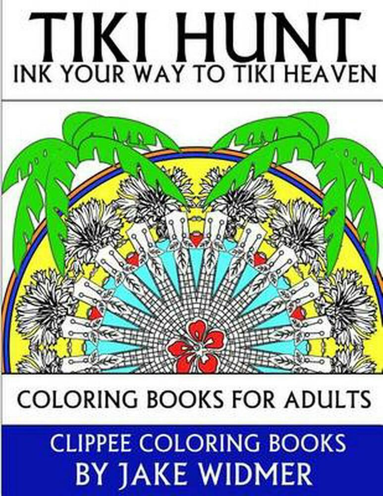 colouring books for adults ebay new tiki hunt ink your way to tiki heaven coloring books