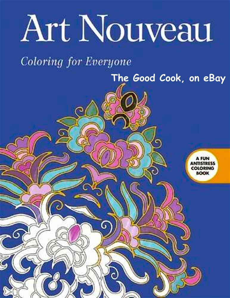 Art Nouveau Coloring Book For Everyone Anti Stress Art