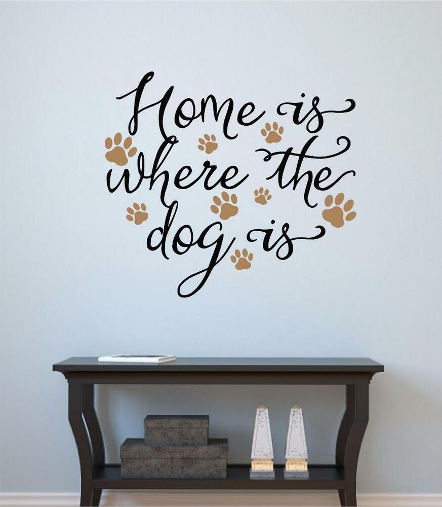Words For The Wall Home Decor: Home Is Where The Dog Is Vinyl Decal Wall Sticker Words