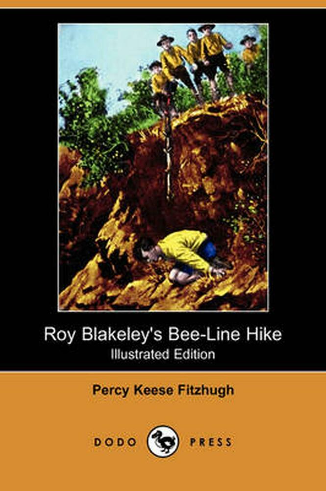 Roy Blakeleys Bee Line Hike Illustrated Edition Dodo Press By