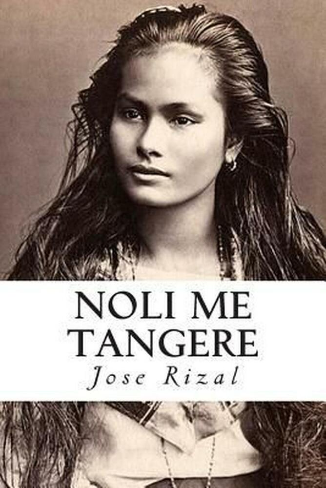 the novels of jose rizal The five volume rosales saga, in particular, employs and integrates themes and characters from rizal's work books of f sionil jose, amazoncom.