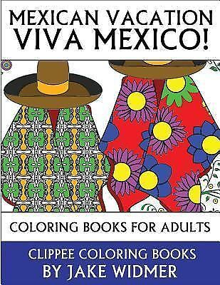 Mexican Vacation Viva Mexico Coloring Books For Adults