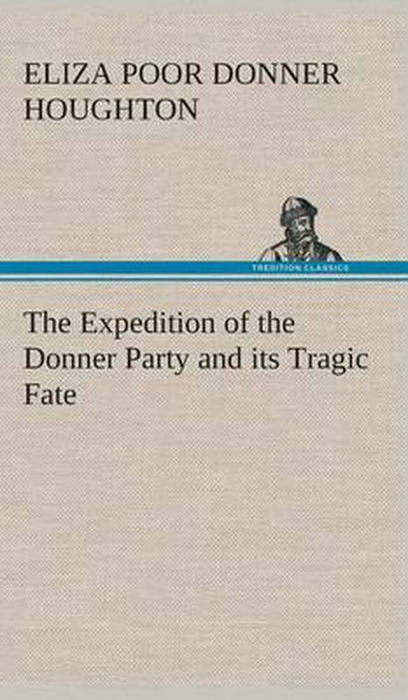 the fate of the donner party essay Book from project gutenberg: the expedition of the donner party and its tragic fate.