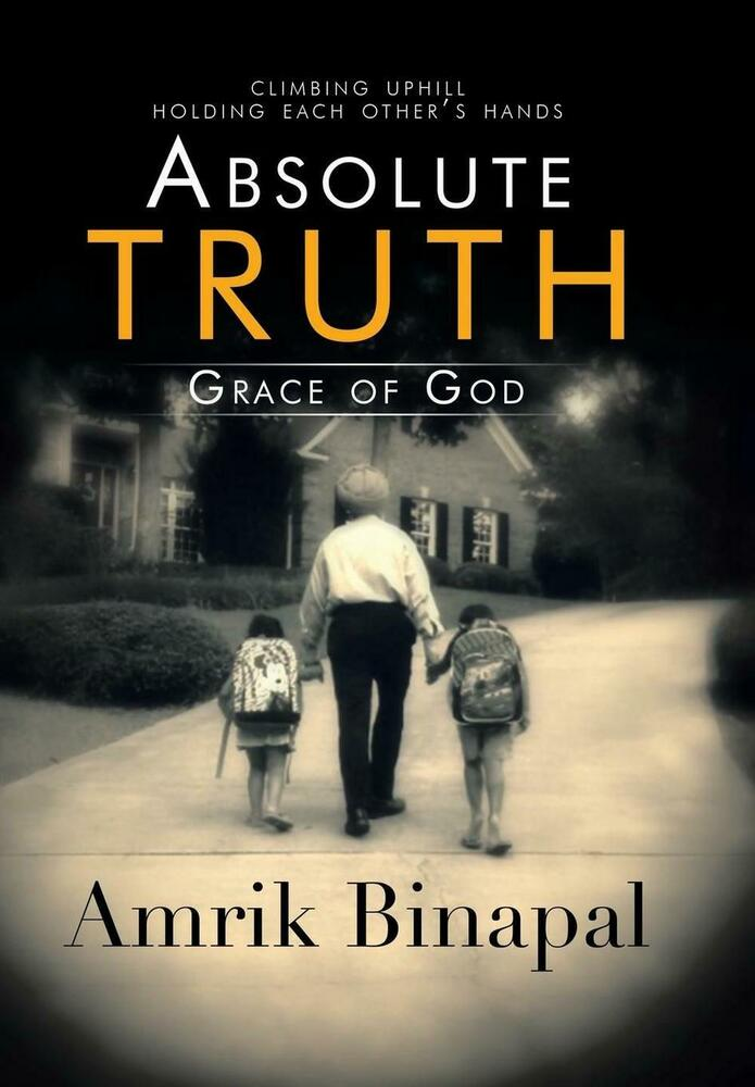 Absolute truth grace of god by amrik binapal hardcover book english