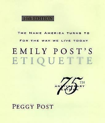 Wedding Gift Etiquette Not Attending Emily Post : Emily Posts Etiquette (16th Edition), Peggy Post, Good Book eBay