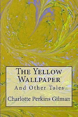 charlotte gilman the yellow wallpaper summary