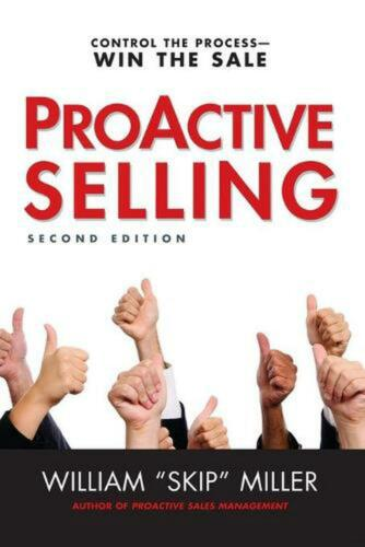 ProActive Selling: Control the Process--Win the Sale by William Skip Miller (Eng