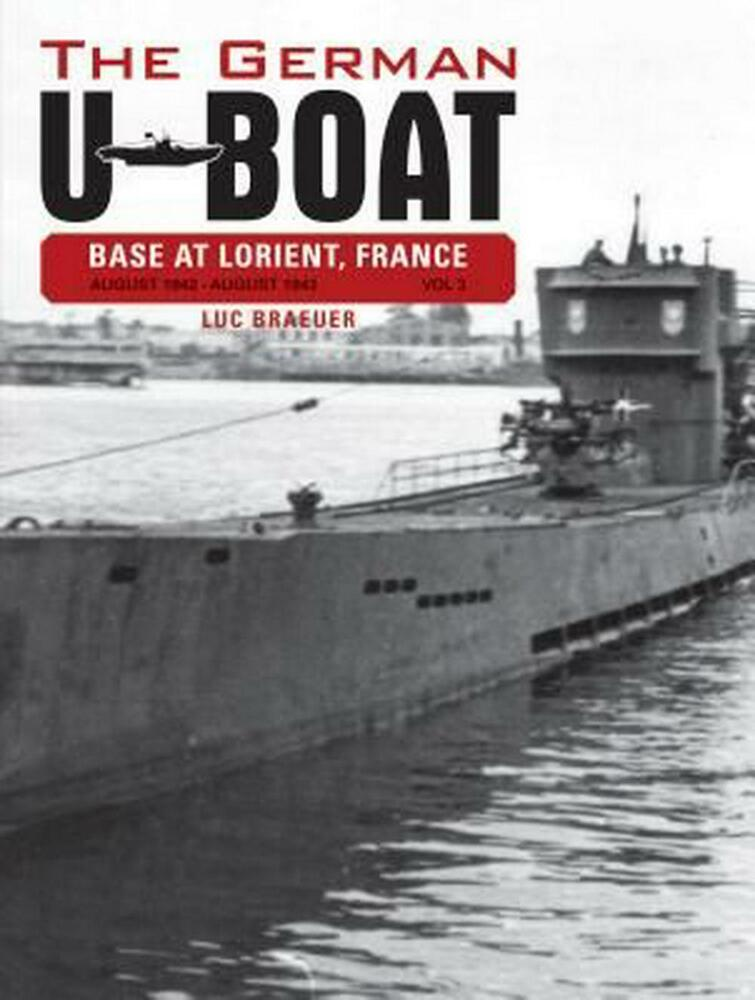 The German U-Boat Base at Lorient France: August 1942 ...