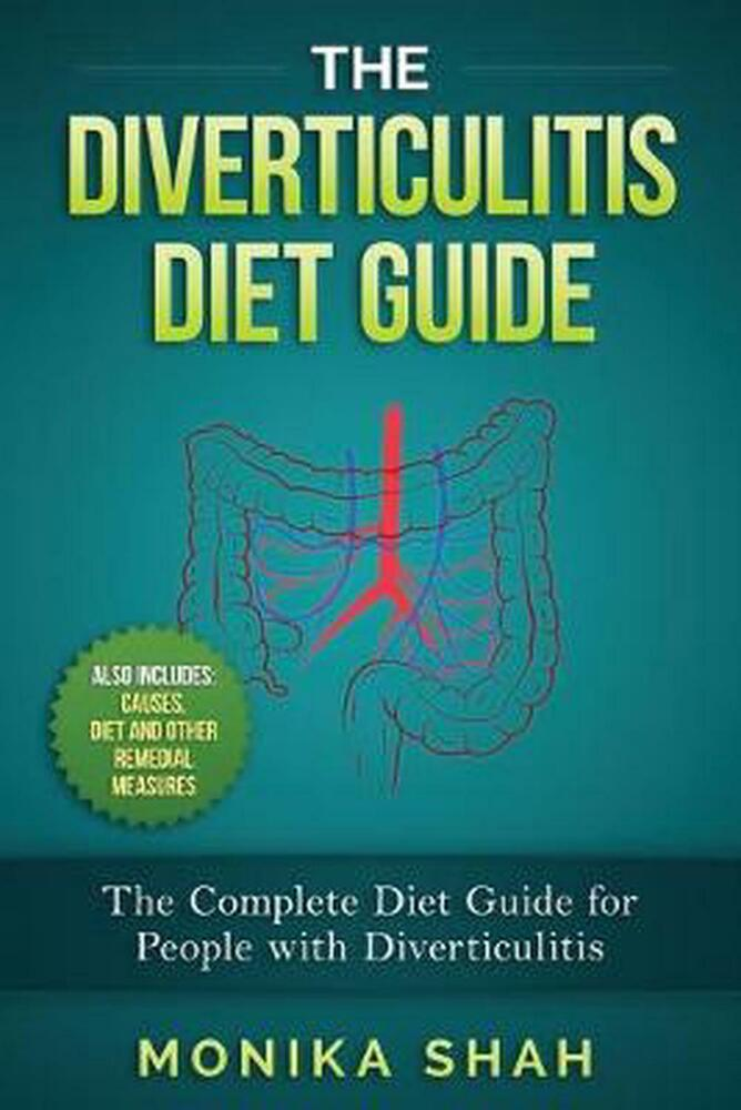 Diverticulitis Diet: A Complete Diet Guide for People with ...
