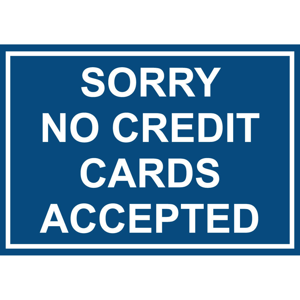 Sorry No Credit Cards Accepted Aluminum Metal Sign