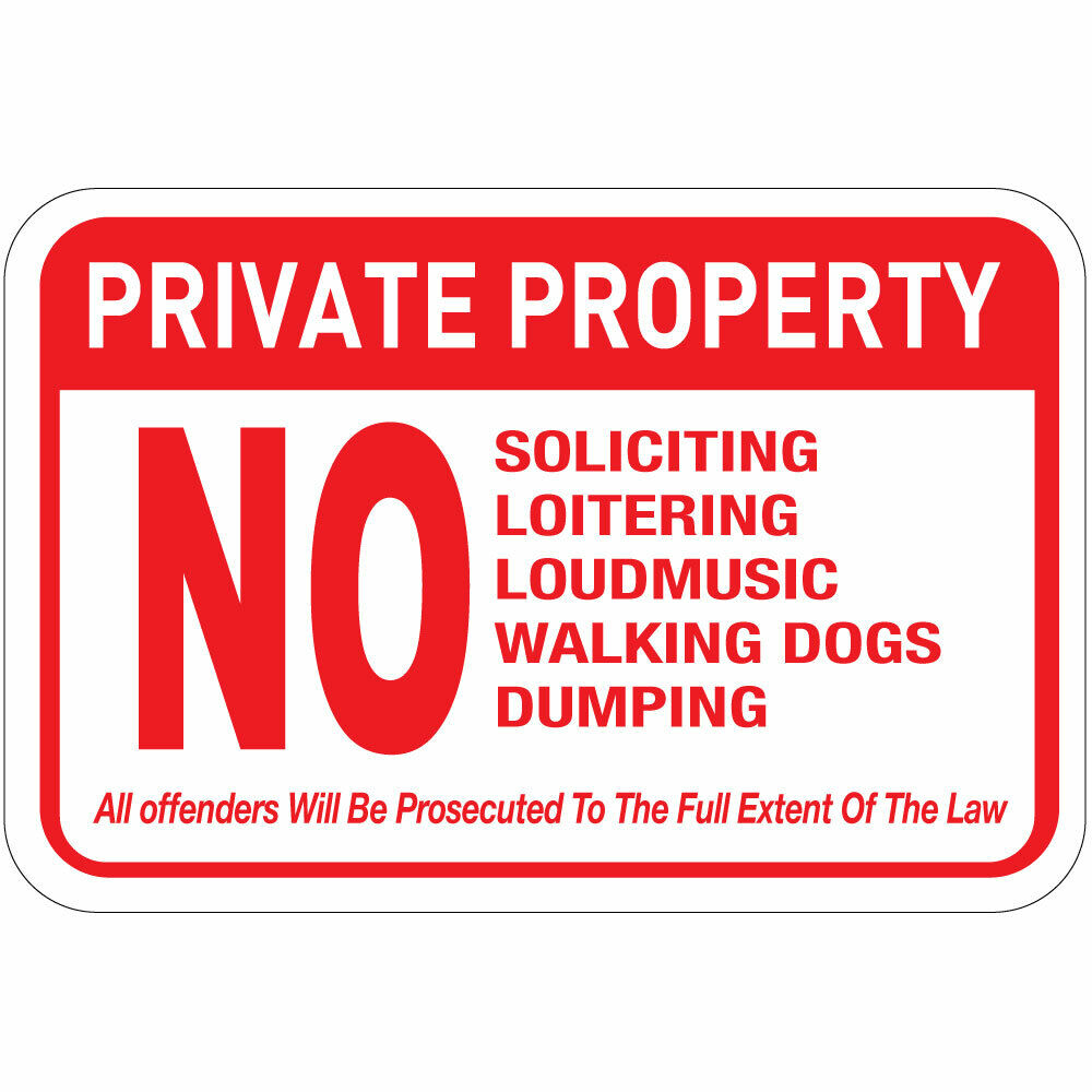 Private Property No Soliciting Loitering Loud Music