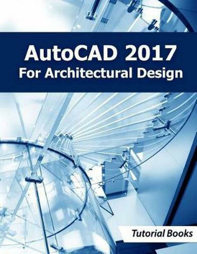 Autocad 2017 for architectural design by tutorial books for English for architects