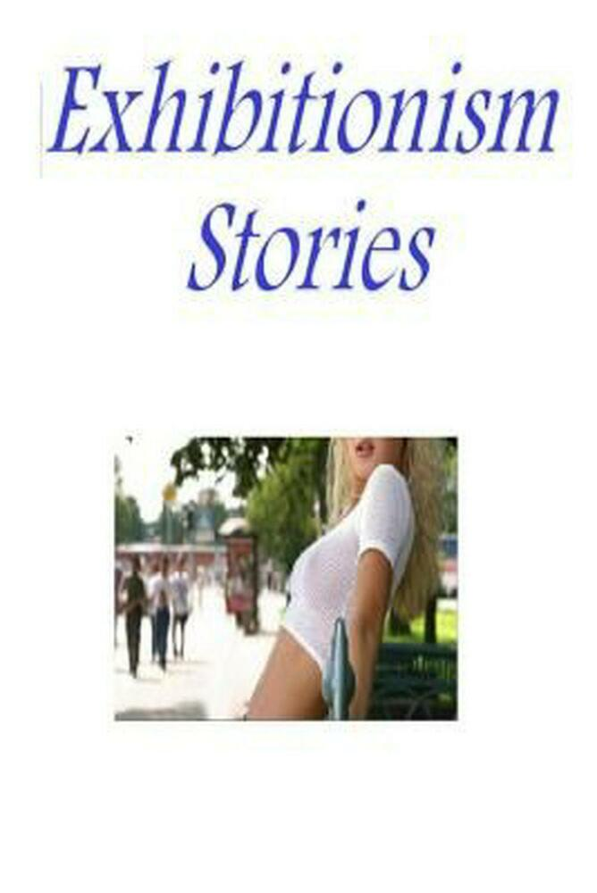 Exhibitionism Stories by Tiffany Sparks (English
