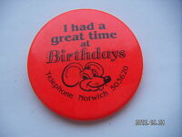 I HAD A GREAT TIME AT BIRTHDAYS NORWICH PICTURE BADGE
