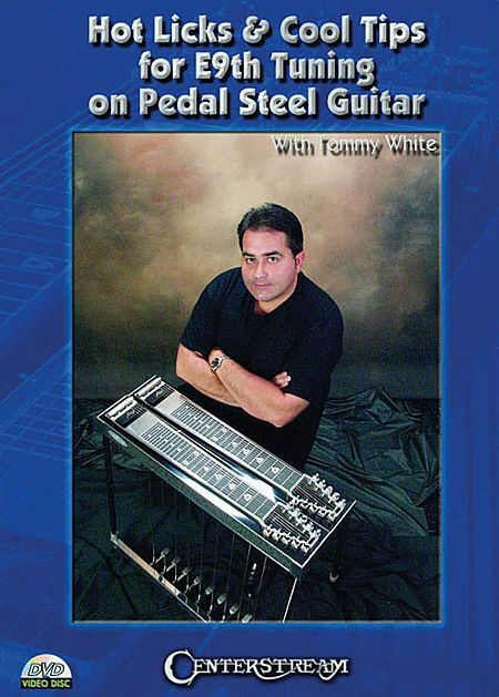 HOT LICKS & COOL TIPS FOR E9th TUNING FOR PEDAL STEEL ...