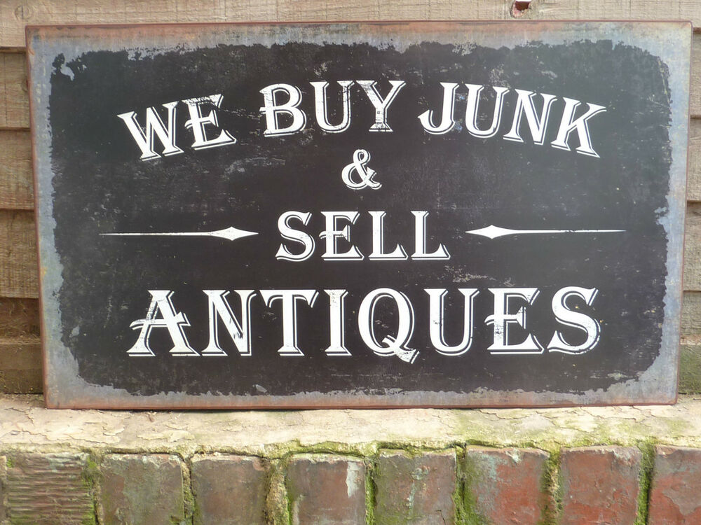 LARGE METAL SHABBY SIGN PLAQUE WE BUY JUNK AND SELL ANTIQUES CHIC ...