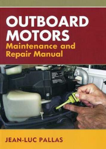 Outboard Motors Maintenance and Repair Manual by Jean-Luc Pallas (English) Paper