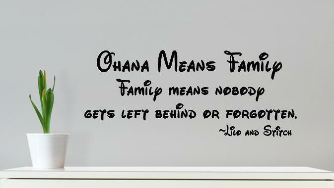 wall decal ohana means family nobody gets left behind lilo and