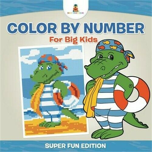 Color by Number for Big Kids - Super Fun Edition (Paperback or ...