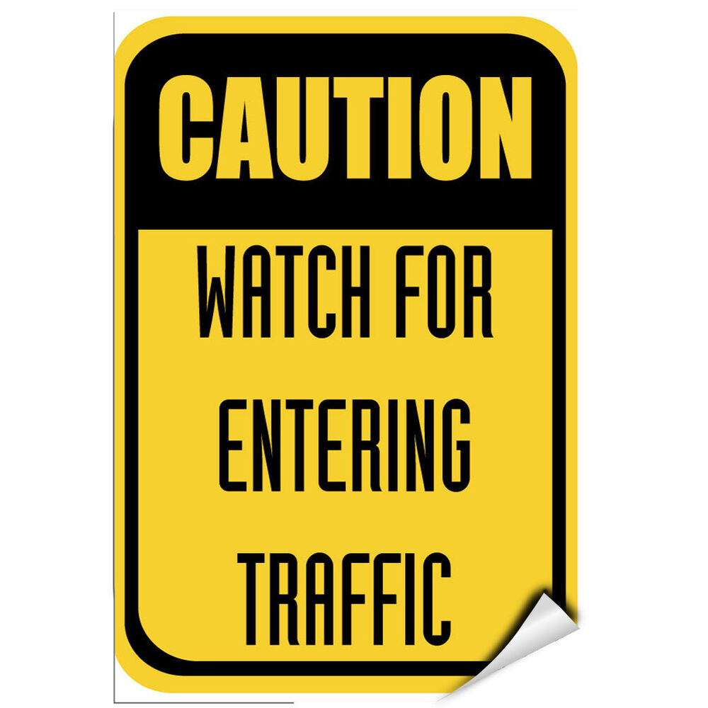 Caution Watch For Entering Traffic Traffic Sign Label. Environmental Design Signs Of Stroke. Claims Signs. Emo Band Signs. Funky Signs Of Stroke. Fire Drill Signs Of Stroke. Parade Signs Of Stroke. Safety Topic Signs Of Stroke. Horoscopes Signs