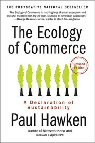 The Ecology of Commerce: A Declaration of Sustainability (Paperback or Softback)