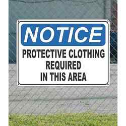 NOTICE Protective Clothing Required in This Area - OSHA Safety SIGN 10'' x 14''