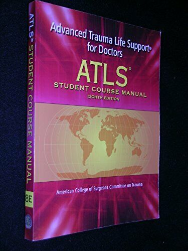 Atls student course manual with dvd: advanced trauma life support.