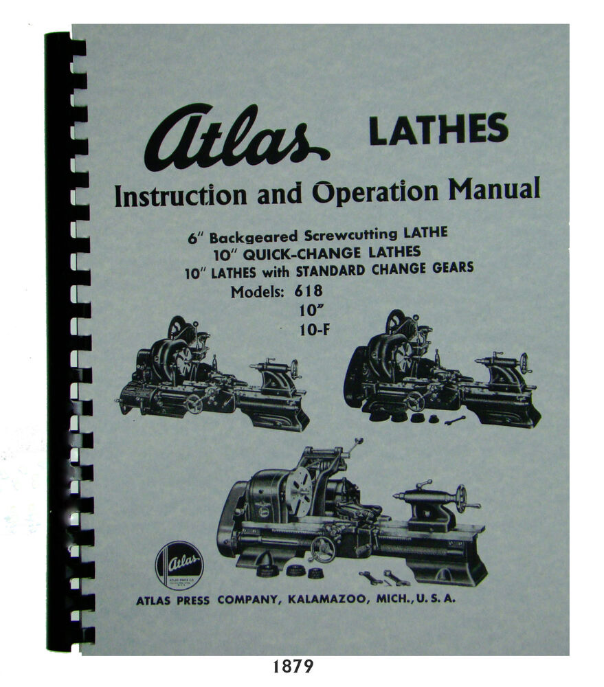 "Atlas 6"" & 10"" Lathe Operator Manual for Models 618, All 10"" & 10-F #1879 