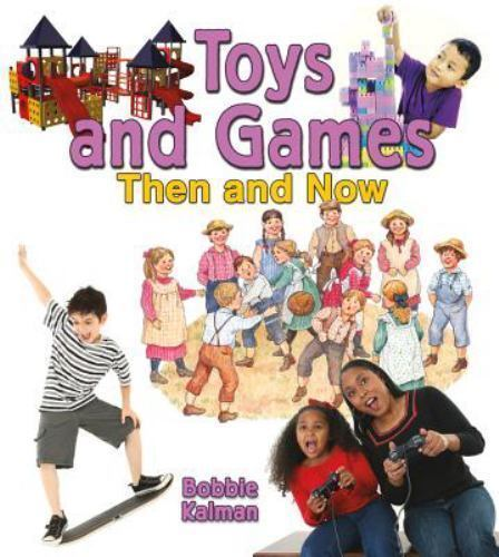 Toys and Games Then and Now (Paperback or Softback)