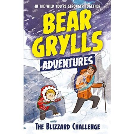 img-A Bear Grylls Adventure 1: The Blizzard Challenge: by bestselling author and C,