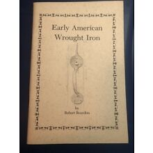 243424 Early American Wrought Iron by Robert Bourdon