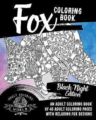 Fox Coloring Book : Black Night Edition; an Adult Coloring Book of ...