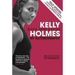 Kelly Holmes: Black, White & Gold - My Autobiography by Kelly Holmes (English) P
