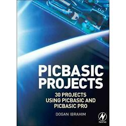 PIC BASIC Projects: 30 Projects Using PIC BASIC and PIC BASIC PRO [With CDROM] b