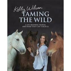 Taming the Wild by Kelly Wilson (English) Paperback Book
